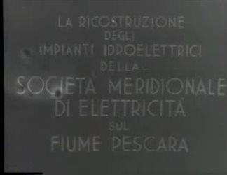 la ricostruzione degli impianti idroelettrici della Società Meridionale di Elettricità sul Fiume Pescara
